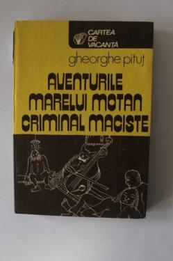 Gheorghe Pitut - Aventurile marelui motan criminal Maciste