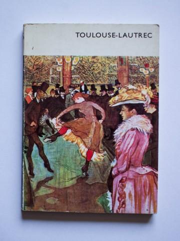 Giuseppe Marchiori - Toulouse-Lautrec si sfarsitul secolului