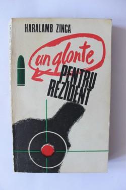 Haralamb Zinca - Un glonte pentru rezident