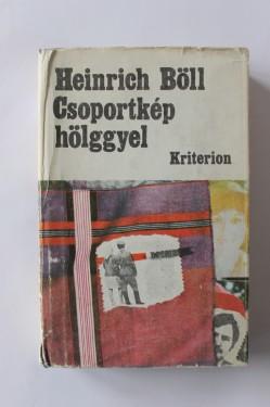 Heinrich Boll - Csoportkep holggyel (editie hardcover, in limba maghiara)