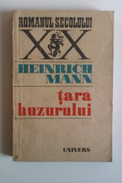 Heinrich Mann - Tara huzurului