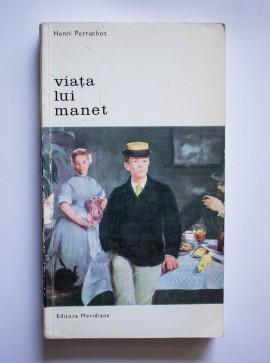 Henri Perruchot - Viata lui Manet