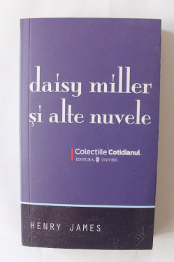 Henry James - Daisy Miller si alte nuvele