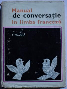 I. Niculita - Manual de conversatie in limba franceza (editie hardcover)