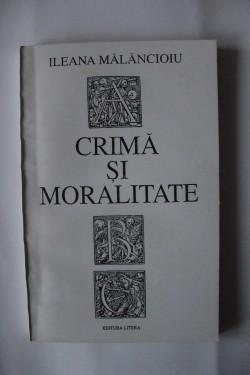 Ileana Malancioiu - Crima si moralitate
