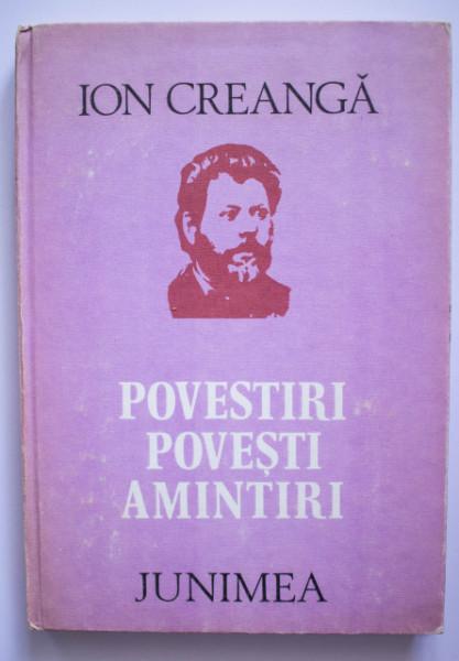 Ion Creanga - Povestiri, povesti, amintiri (editie hardcover)