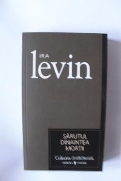 Ira Levin - Sarutul dinaintea mortii