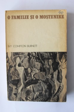 Ivy Compton Burnett - O familie si o mostenire