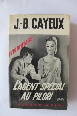 J.-B. Cayeux - L`agent special au pilori
