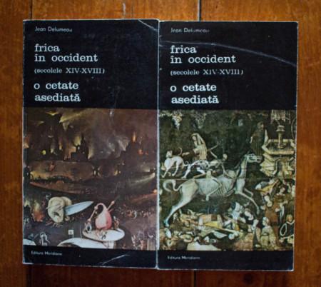 Jean Delumeau - Frica in Occident (secolele XIV-XVIII). O cetate asediata (2 vol.)