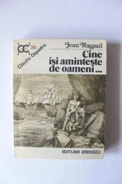 Jean Raspail - Cine isi aminteste de oameni...