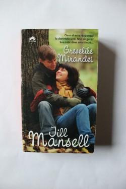 Jill Mansell - Greselile Mirandei