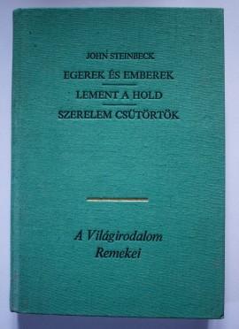 John Steinbeck - Egerek es emberek. Lement a Hold. Szerelem csutortok (editie hardcover, in limba maghiara)