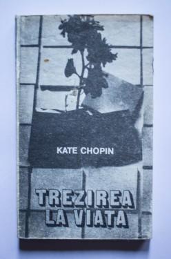 Kate Chopin - Trezirea la viata si alte povestiri