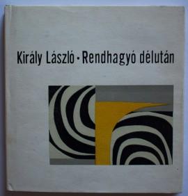 Kiraly Laszo - Rendhagyo delutan (editie hardcover)