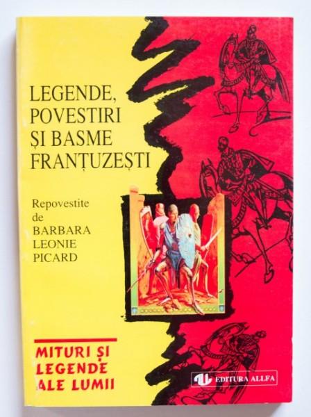 Legende, povestiri si basme frantuzesti - repovestite de Barbara Leonie Picard