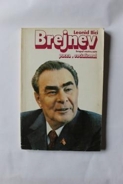 Leonid Ilici Brejnev - Scopul nostru este pacea si socialismul