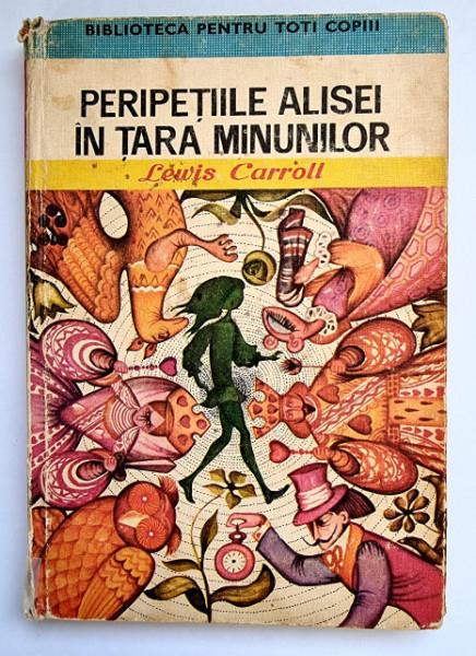 Lewis Carroll - Peripetiile Alisei in Tara Minunilor (editie hardcover)