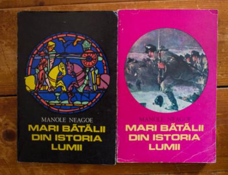 Manole Neagoe - Mari batalii din istoria lumii (2 vol.)