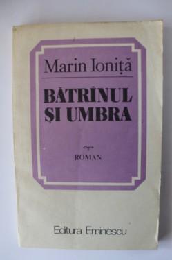 Marin Ionita - Batranul si umbra