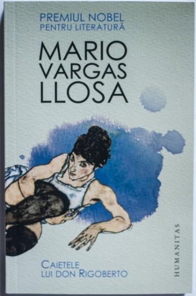 Mario Vargas Llosa - Caietele lui Don Rigoberto (cu autograf)