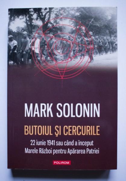 Mark Solonin - Butoiul si cercurile: 22 iunie 1941 sau cand a inceput Marele Razboi pentru Apararea Patriei