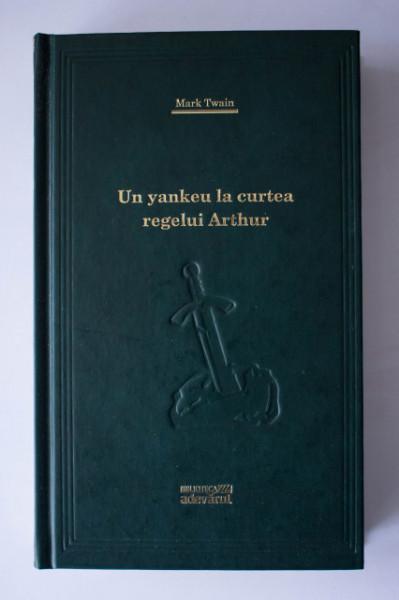 Mark Twain - Un yankeu la curtea regelui Arthur (editie hardcover)