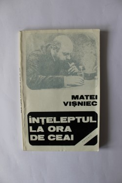 Matei Visniec - Inteleptul la ora de ceai