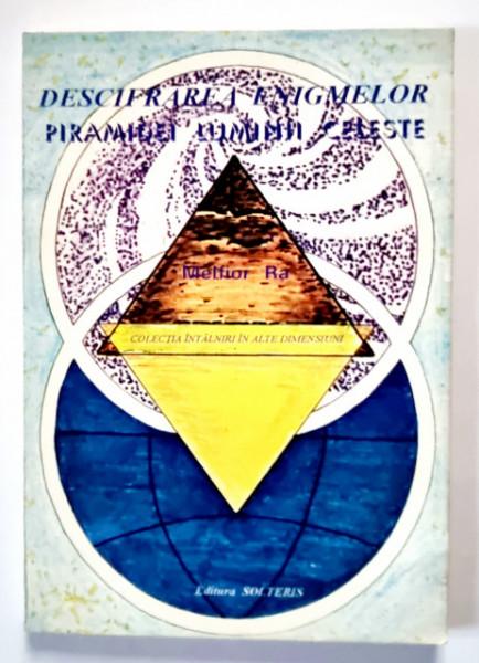 Melfior Ra - Descifrarea enigmelor piramidei luminii ceresti