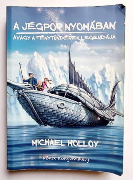 Michael Molloy - A Jegpor nyomaban. Avagy a fenytunderek legendaja