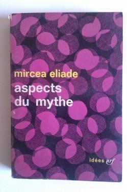 Mircea Eliade - Aspects du mythe (editie in limba franceza)