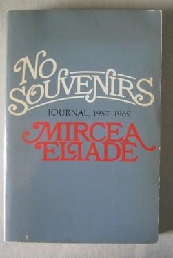 Mircea Eliade - No Souvenirs. Journal, 1957-1969 (editie in limba engleza)