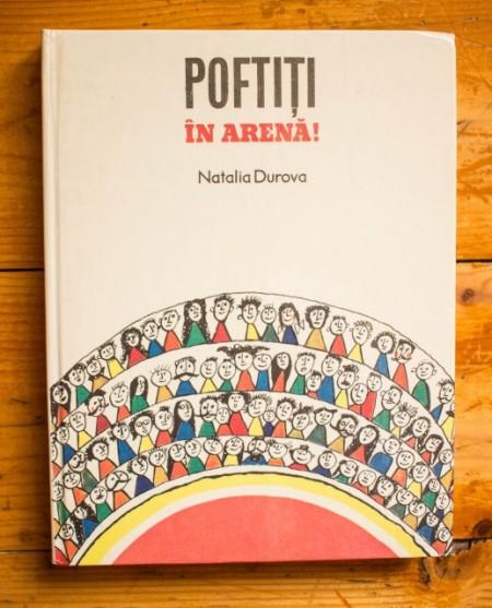 Natalia Durova - Poftiti in arena! (povestiri) (editie hardcover)