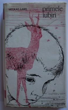Nicolae Labis - Primele iubiri (editie hardcover)