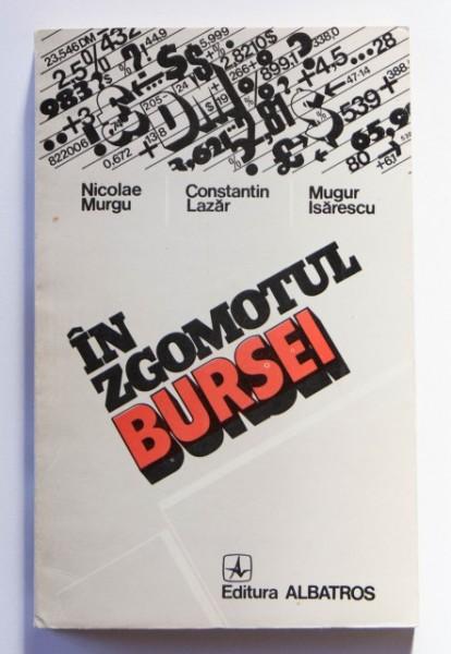 Nicolae Murgu, Constantin Lazar, Mugur Isarescu - In zgomotul bursei