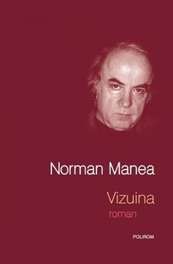 Norman Manea - Vizuina (editie hardcover)