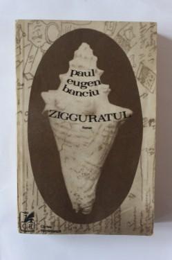 Paul Eugen Banciu - Zigguratul