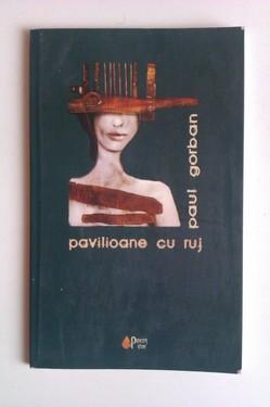 Paul Gorban - Pavilioane cu ruj (cu autograf)
