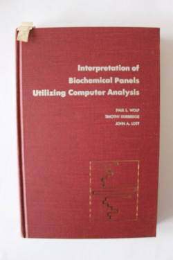 Paul L. Wolf, Timothy Durbridge, John A. Lott - Interpretation of biochemical panels utilizing computer analysis: The clinical biochemistry of important diseases (editie hardcover, in limba engleza)