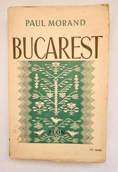 Paul Morand - Bucarest