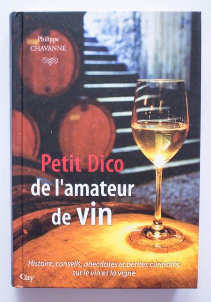 Philippe Chavanne - Petit Dico de l`amateur de vin (editie hardcover)