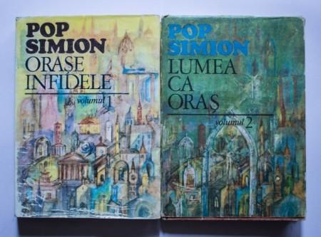 Pop Simion - Lumea ca oras. Orase infidele (2 vol., editie hardcover)