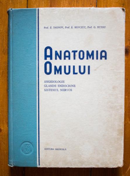 Prof. Z. Iagnov, Prof. E. Repciuc, Prof. G. Russu - Anatomia omului. Angeiologie. Glande endocrine. Sistemul nervos (editie hardcover)