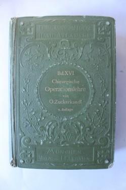 Professor Dr. Otto Zuckerkandl - Atlas und Grundriss der chirurgischen Operationslehre (editie antebelica, hardcover, in limba germana)