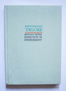 Rabindranath Tagore - Articole despre educatie si invatamant (editie hardcover)