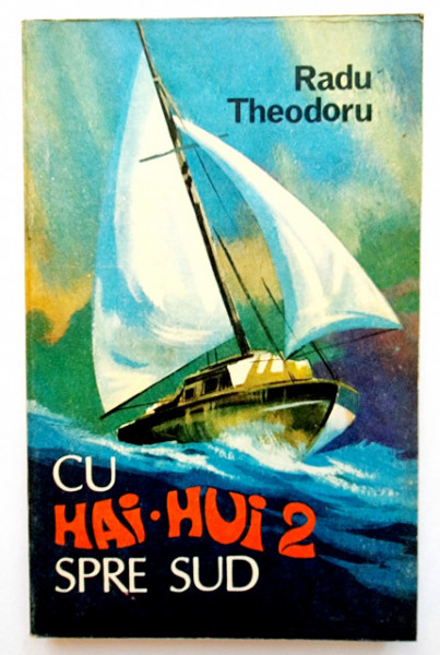 Radu Theodoru - Cu Hai-Hui 2 spre sud