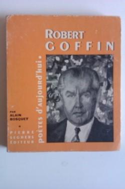 Robert Goffin - L`envers du feu (editie in limba franceza, cu autograf) si Alain Bosquet - Poetes d`aujourd`hui (cu autograful lui Robert Goffin)