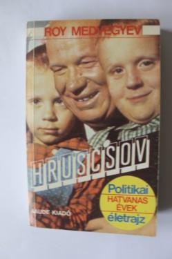 Roy Medvegyev - Hruscsov