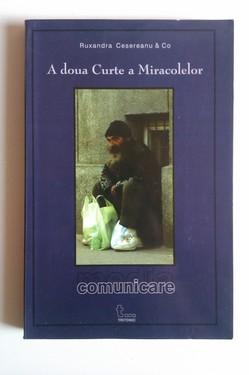 Ruxandra Cesereanu & Co - A doua Curte a Miracolelor