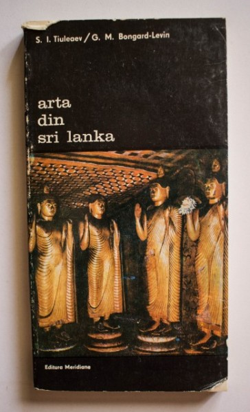 S. I. Tiuleaev, G. M. Bongard-Levin - Arta din Sri Lanka (Ceylon). Perioada veche si medie